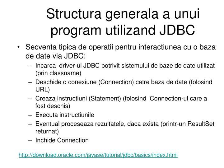Structura generala a unui program utilizand JDBC