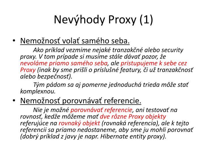 Nevýhody Proxy (1)