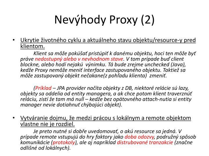 Nevýhody Proxy (2)