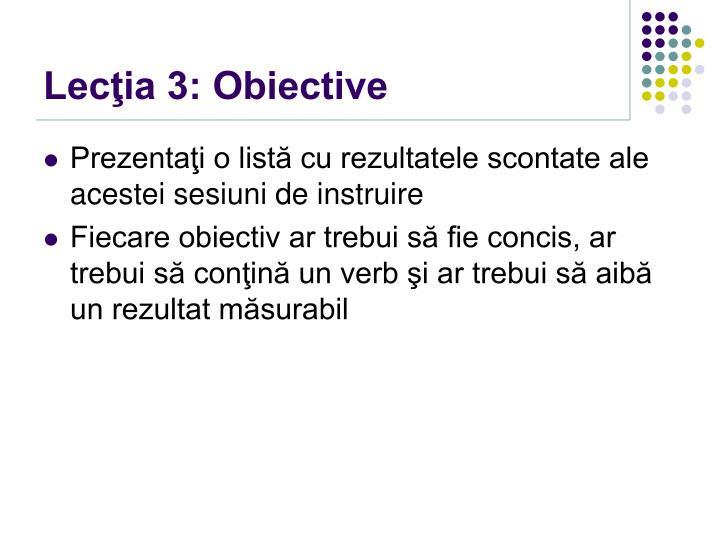 Lecţia 3: Obiective