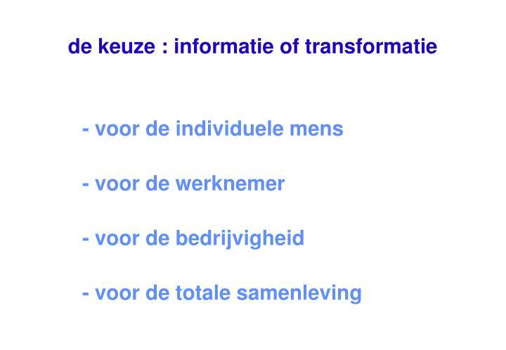 de keuze : informatie of transformatie