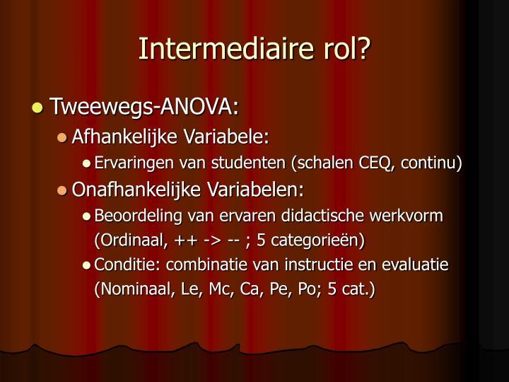 Intermediaire rol?