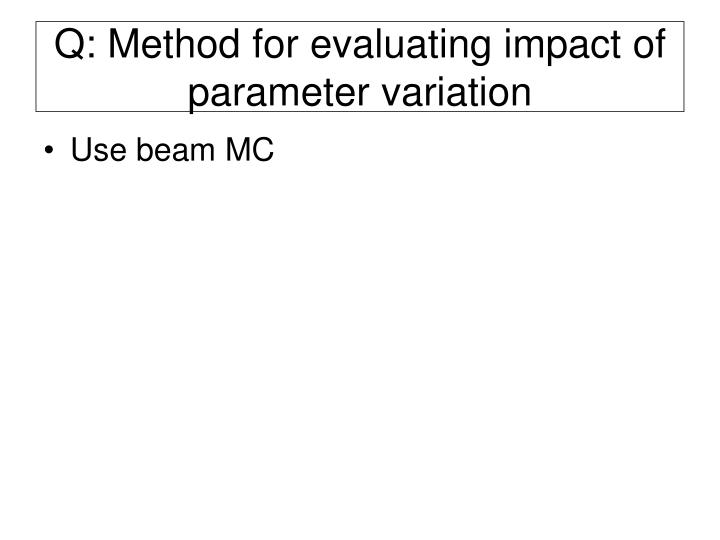 Q: Method for evaluating impact of parameter variation