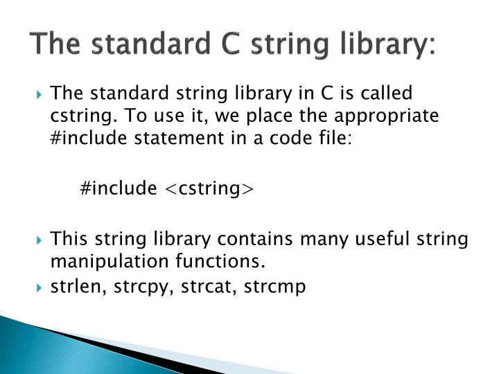 The standard C string library: