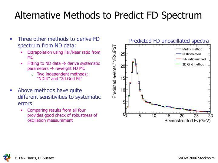 Alternative Methods to Predict FD Spectrum