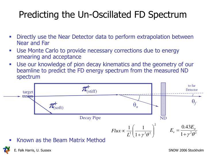 Predicting the Un-Oscillated FD Spectrum