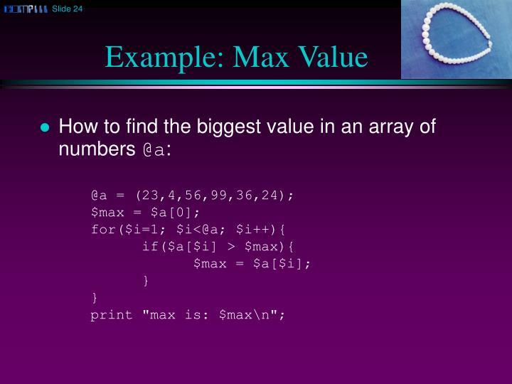 Example: Max Value