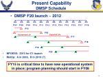 present capability dmsp schedule