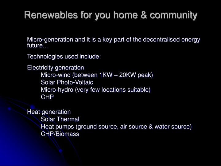 Renewables for you home & community