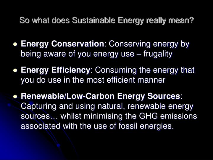 So what does Sustainable Energy really mean?