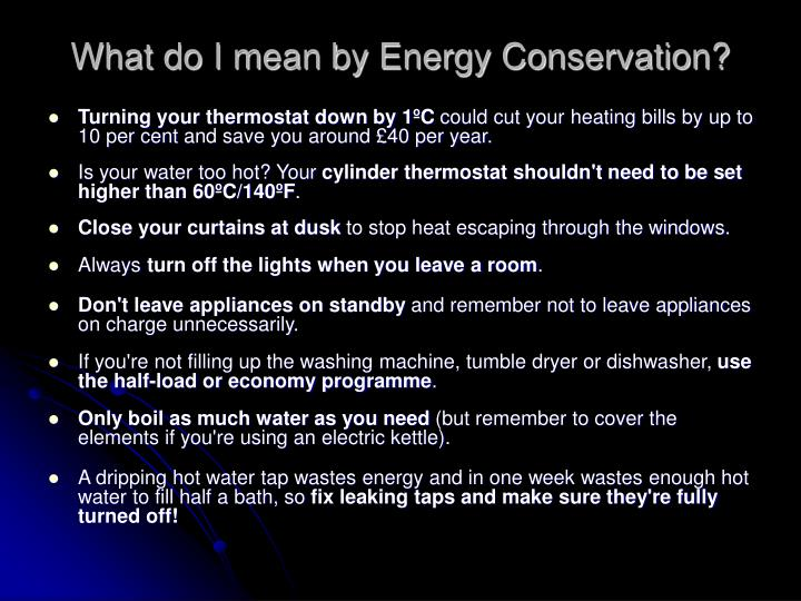 What do I mean by Energy Conservation?