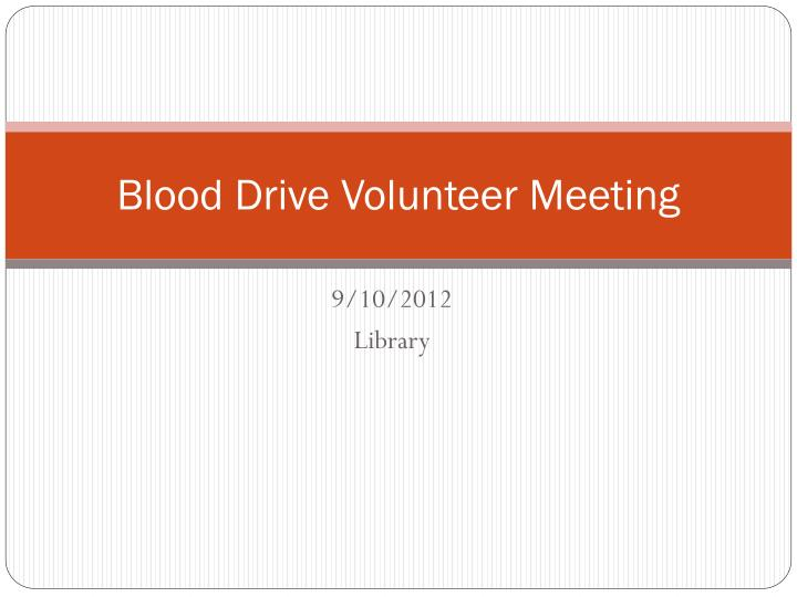 Blood drive volunteer meeting