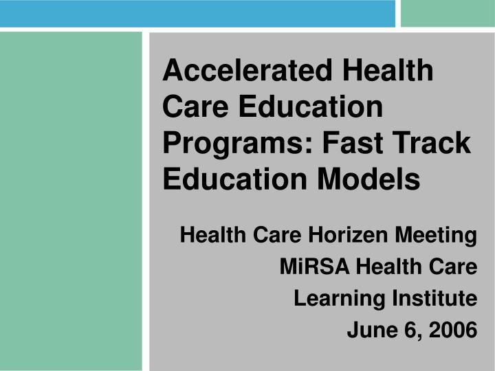 Accelerated Health Care Education