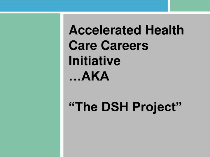 Accelerated Health Care Careers Initiative