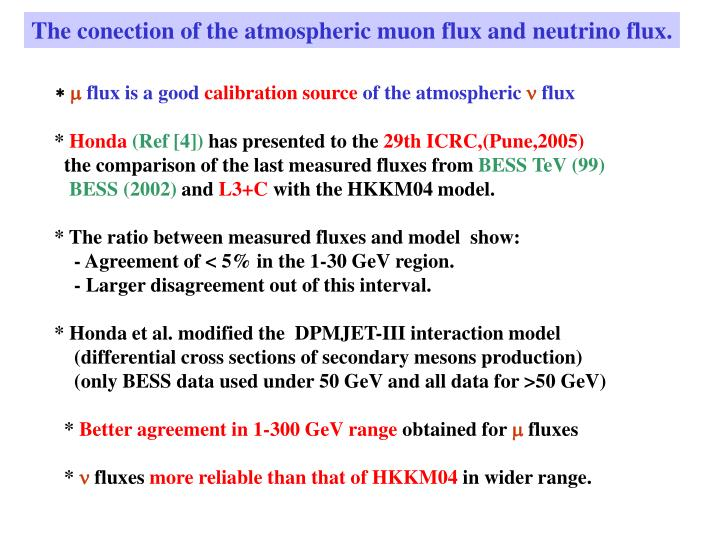 The conection of the atmospheric muon flux and neutrino flux.