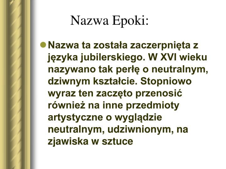 Nazwa Epoki: