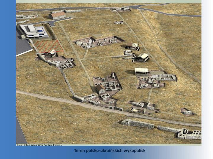 Teren polsko-ukraińskich wykopalisk