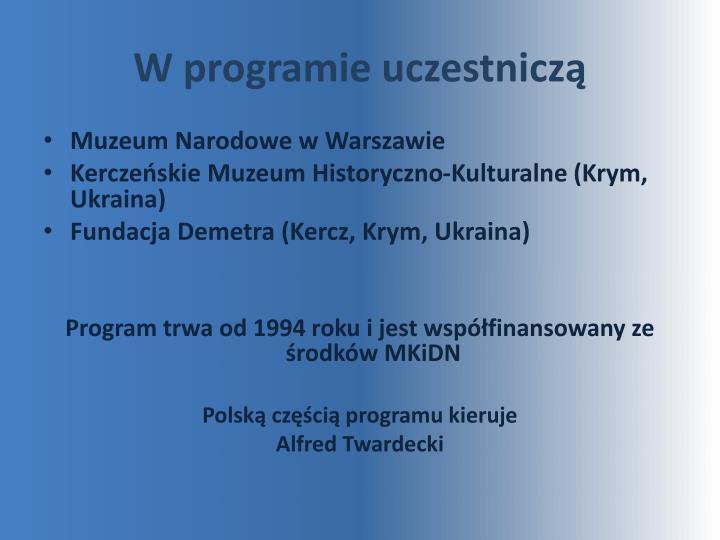 W programie uczestniczą
