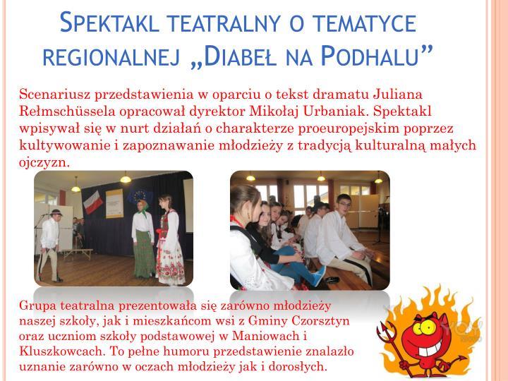 """Spektakl teatralny o tematyce regionalnej """"Diabeł na Podhalu"""""""