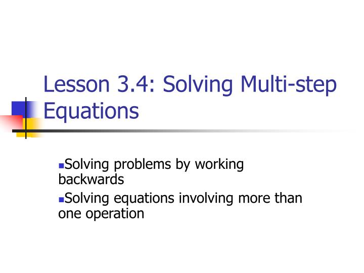 Lesson 3.4: Solving Multi-step Equations