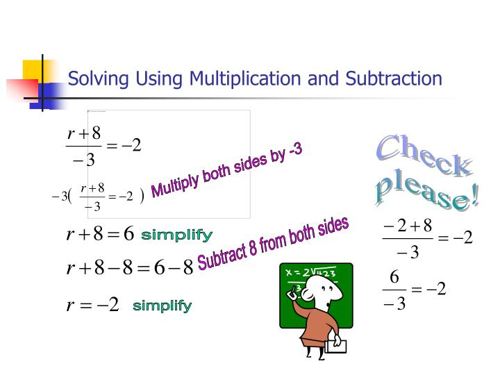 Solving Using Multiplication and Subtraction