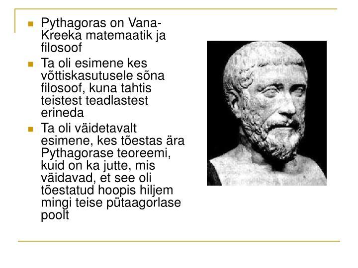 Pythagoras on Vana-Kreeka matemaatik ja filosoof