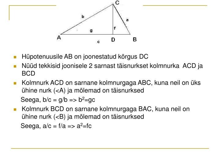 Hüpotenuusile AB on joonestatud kõrgus DC