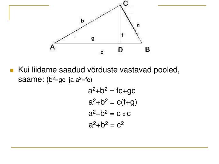 Kui liidame saadud võrduste vastavad pooled, saame: (