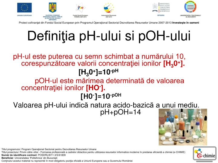 Definiţia pH-ului si pOH-ului