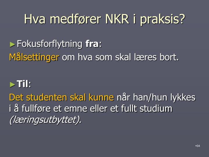 Hva medfører NKR i praksis?