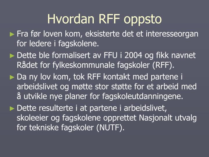 Hvordan RFF oppsto