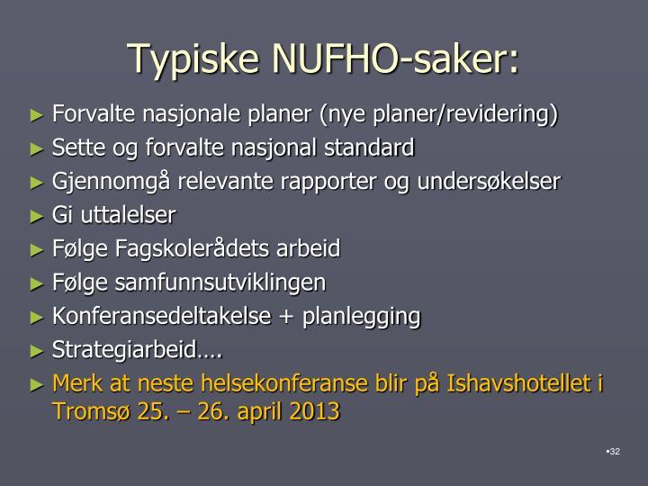 Typiske NUFHO-saker: