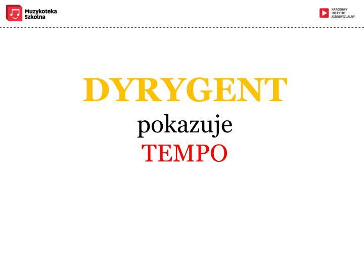 DYRYGENT