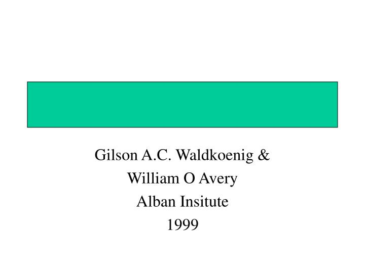 Gilson a c waldkoenig william o avery alban insitute 1999