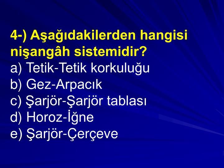 4-) Aadakilerden hangisi niangh sistemidir?