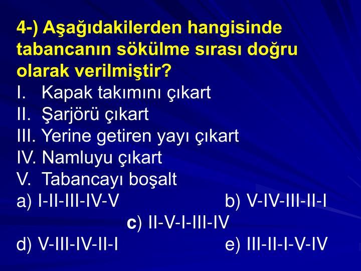 4-) Aadakilerden hangisinde tabancann sklme sras doru olarak verilmitir?