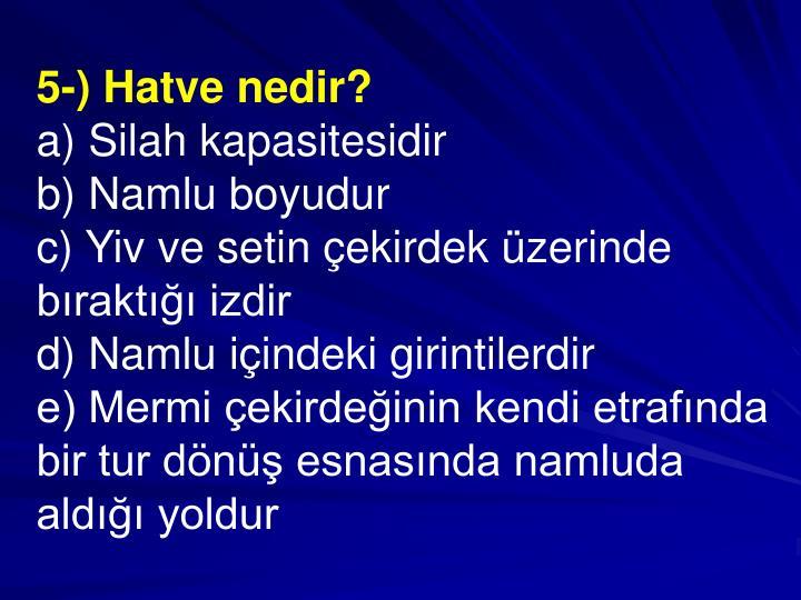 5-) Hatve nedir?