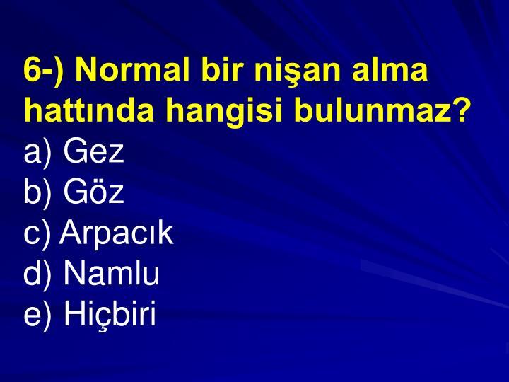 6-) Normal bir nian alma hattnda hangisi bulunmaz?