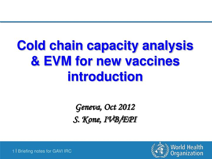 Cold chain capacity analysis evm for new vaccines introduction