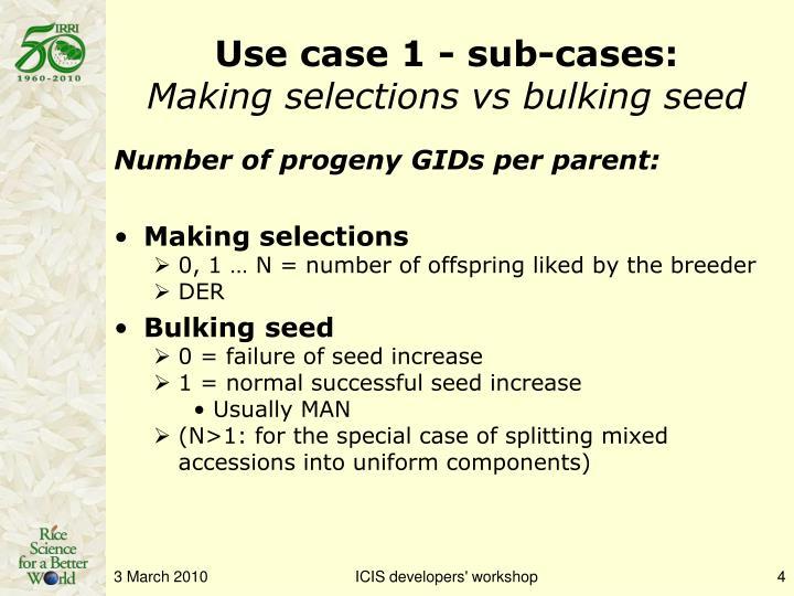 Use case 1 - sub-cases: