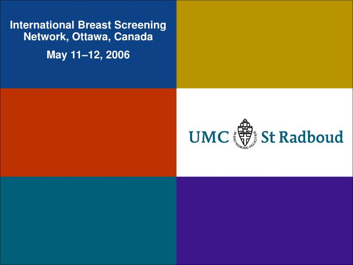 International Breast Screening Network, Ottawa, Canada