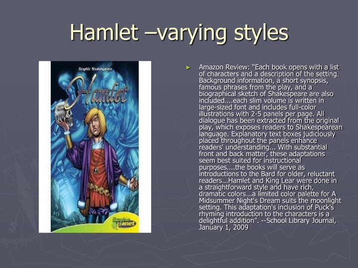 Hamlet –varying styles