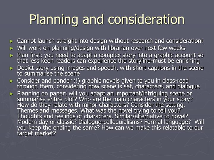Planning and consideration