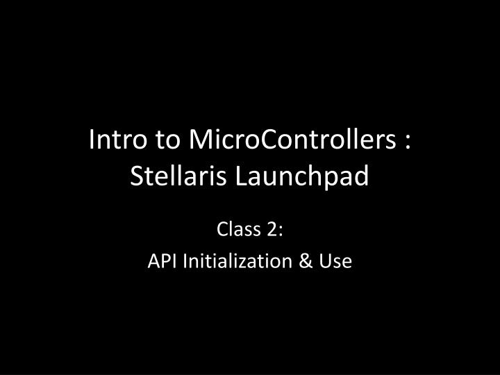 Intro to microcontrollers stellaris launchpad