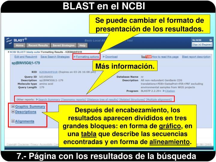 Se puede cambiar el formato de presentación de los resultados.