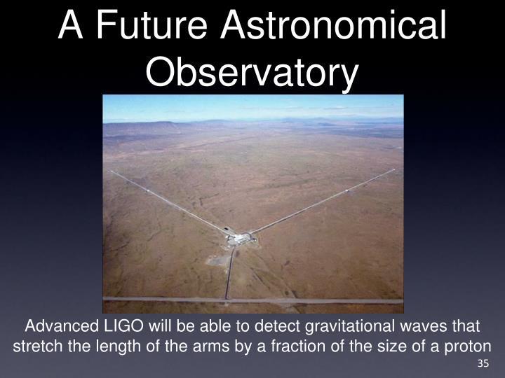 A Future Astronomical