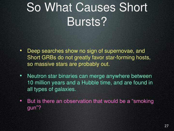 So What Causes Short Bursts?