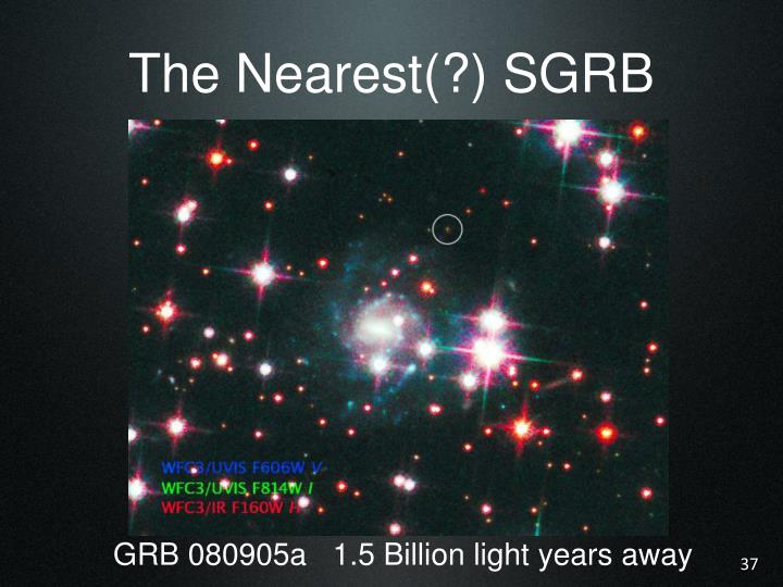 The Nearest(?) SGRB