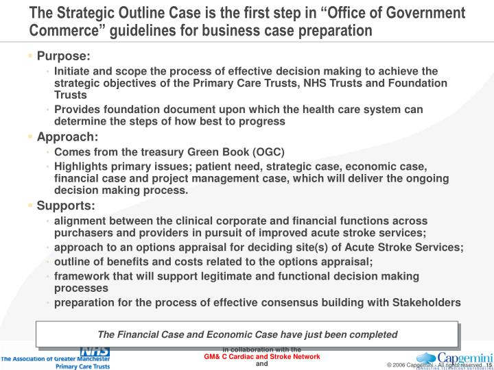 "The Strategic Outline Case is the first step in ""Office of Government Commerce"" guidelines for business case preparation"