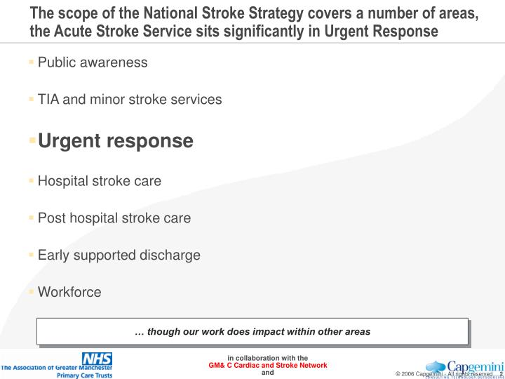 The scope of the National Stroke Strategy covers a number of areas, the Acute Stroke Service sits si...